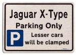 Jaguar X Type Car Owners Gift| New Parking only Sign | Metal face Brushed Aluminium Jaguar X Type Model